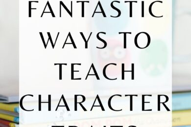 Four fantastic ways to teacher character traits and character development!